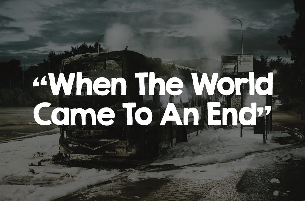 When The World Came To An End