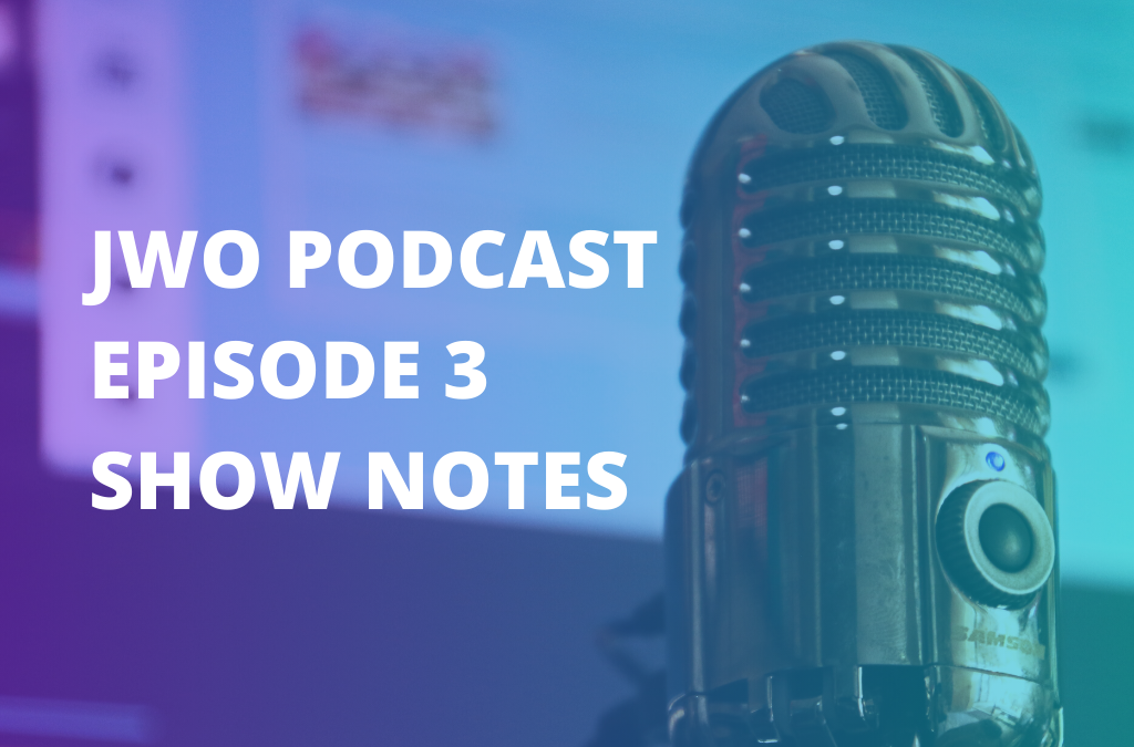 Podcast Episode 3 Show Notes